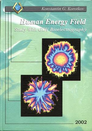 Konstantin G. Korotkov. Human Energy Field.