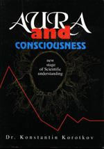 """Aura and Consciousness: New stage of scientific understanding"""